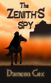 The Zenith's Spy ebook by Dameon Cox