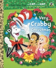 A Very Crabby Christmas (Dr. Seuss/Cat in the Hat) ebook by Tish Rabe,Dave Aikins