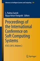 Proceedings of the International Conference on Soft Computing Systems ebook by L Padma Suresh,Bijaya Ketan Panigrahi
