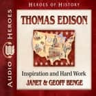 Thomas Edison - Inspiration and Hard Work audiobook by Geoff Benge, Janet Benge