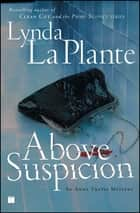 Above Suspicion ebook by Lynda La Plante