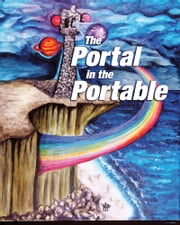 The Portal in the Portable ebook by Tim McGrenere,Jennifer Wilson