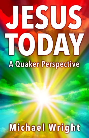 Jesus Today ebook by Michael Wright
