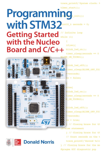 Programming with STM32: Getting Started with the Nucleo Board and C/C++