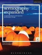 Scenography Expanded - An Introduction to Contemporary Performance Design ebook by Joslin McKinney, Professor Scott Palmer