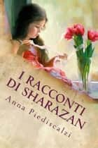 I racconti di Sharazan vol.1 ebook by Anna Piediscalzi