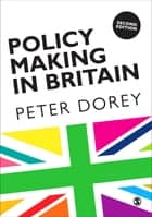 Policy Making in Britain ebook by Professor Peter Dorey