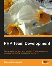 PHP Team Development ebook by Samisa Abeysinghe