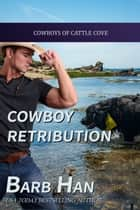 Cowboy Retribution ebook by Barb Han