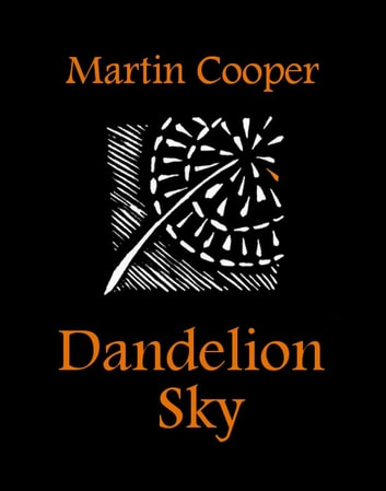 Dandelion Sky ebook by Martin Cooper
