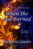 When the Sea Burned