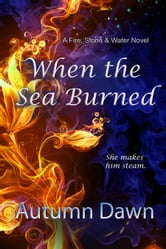 When the Sea Burned ebook by Autumn Dawn