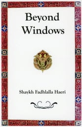 Beyond Windows ebook by Shaykh Fadhlalla Haeri