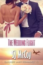 The Wedding Flight ebook by SJ McCoy