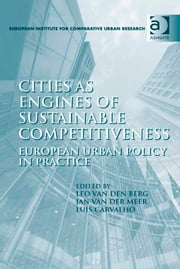 Cities as Engines of Sustainable Competitiveness - European Urban Policy in Practice ebook by Dr Jan van der Meer,Dr Luis Carvalho,Professor Leo van den Berg