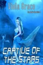 Captive of the Stars ebook by Viola Grace