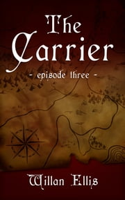 The Carrier: Episode Three ebook by Willan Ellis
