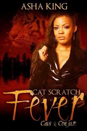 Cat Scratch Fever ebook by Asha King