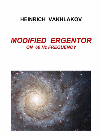 Modified Ergentor on 60Hz Frequency ebook by Heinrich Vakhlakov