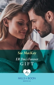Er Doc's Forever Gift (Mills & Boon Medical) 電子書 by Sue MacKay