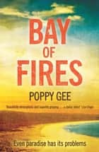 Bay of Fires ebook by Poppy Gee