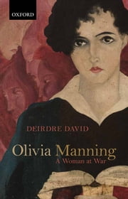Olivia Manning - A Woman at War ebook by Deirdre David