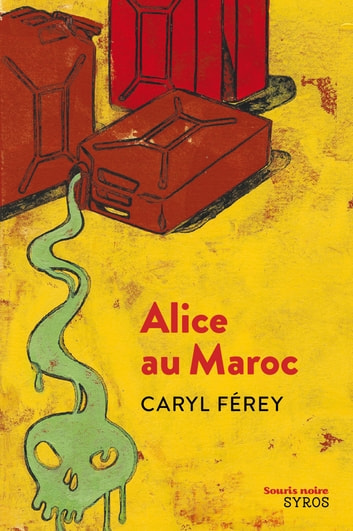 Alice au Maroc ebook by Caryl Férey