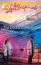 The Doctor's Devotion ebook by Cheryl Wyatt