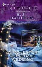 Winchester Christmas Wedding ebook by B.J. Daniels