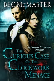 The Curious Case Of The Clockwork Menace ebook by Bec McMaster