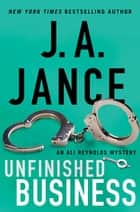 Unfinished Business ebook by J.A. Jance