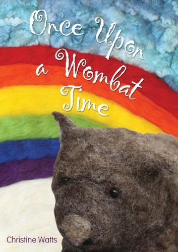 Once Upon a Wombat Time ebook by Christine L. Watts