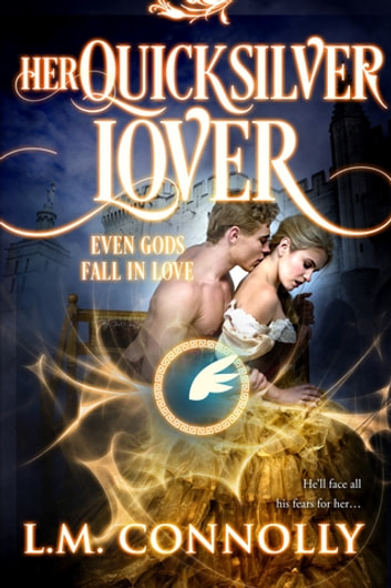 Her Quicksilver Lover ebook by L.M. Connolly