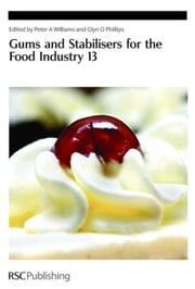 Gums and Stabilisers for the Food Industry 13 ebook by Williams, Peter A