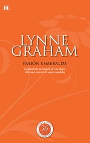 PASION ESMERALDA ebook by LYNNE GRAHAM