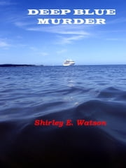 Deep Blue Murder ebook by Shirley E. Watson