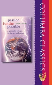 Passion for the Possible: A Spirituality of for the New Millennium ebook by Daniel  J O'Leary