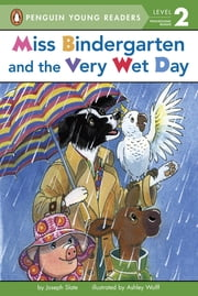 Miss Bindergarten and the Very Wet Day ebook by Joseph Slate,Ashley Wolff