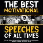 The Best Motivational Speeches of All Times audiobook by Bill Gates, Rick Rigsby, Denzel Washington,...