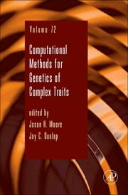 Computational Methods for Genetics of Complex Traits ebook by Jason H Moore,Jay C. Dunlap