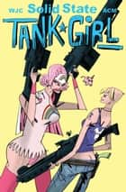 Solid State Tank Girl #3 ebook by Alan C. Martin, Warwick Johnston-Cadwell