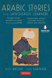 Arabic Stories for Language Learners - Traditional Middle-Eastern Tales In Arabic and English ebook by Hezi  Brosh,Lutfi Mansur