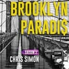 Brooklyn Paradis Saison 2 audiobook by Chris Simon, Cyril Godefroy