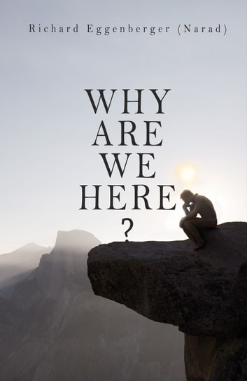 Why Are We Here? ebook by Richard Eggenberger