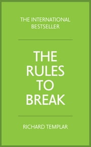 The Rules to Break ebook by Richard Templar