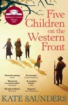 Five Children on the Western Front ebook by Kate Saunders