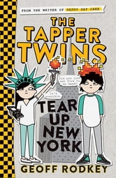 The Tapper Twins: The Tapper Twins Tear up New York - Book 2 ebook by Geoff Rodkey