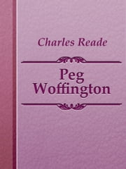 Charles Reade ebook by Peg Woffington