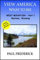 View America: West Mountain - Part 1 ebook by Paul Frederick
