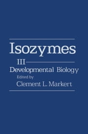 Isozymes V3: Developmental Biology ebook by Markert, Clement